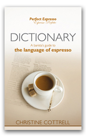 DICTIONARY: A barista's guide to the language of espresso by Express Post